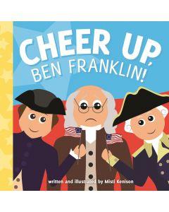 Cheer Up Ben Franklin!
