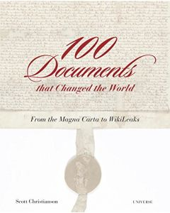100 Documents That Changed the World: From the Magna Carta to Wikileaks